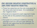 2nc second negative constructive 1nr first negative rebuttal
