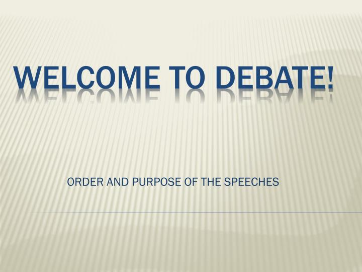 order and purpose of the speeches n.