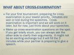 what about cross examination