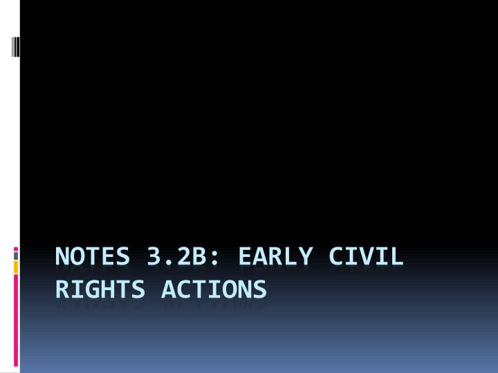 notes 3 2b early civil rights actions n.