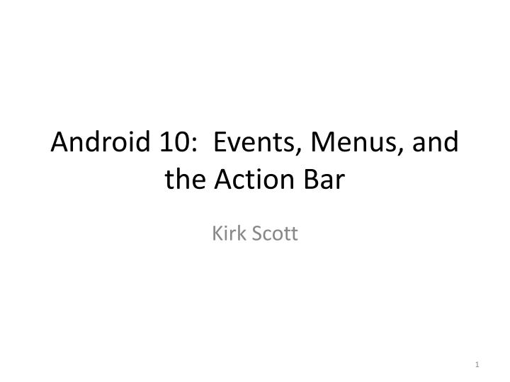 Android 10 events menus and the action bar