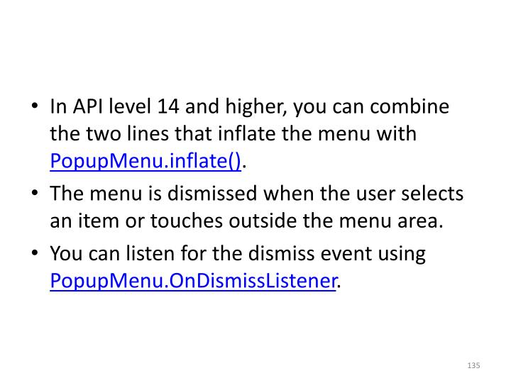 In API level 14 and higher, you can combine the two lines that inflate the menu with