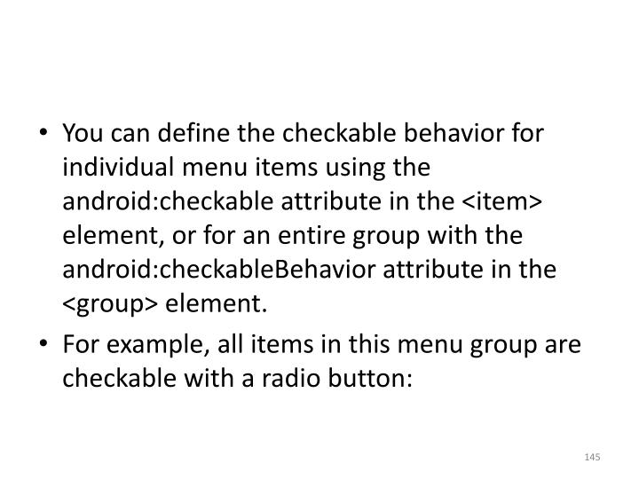 You can define the checkable behavior for individual menu items using the