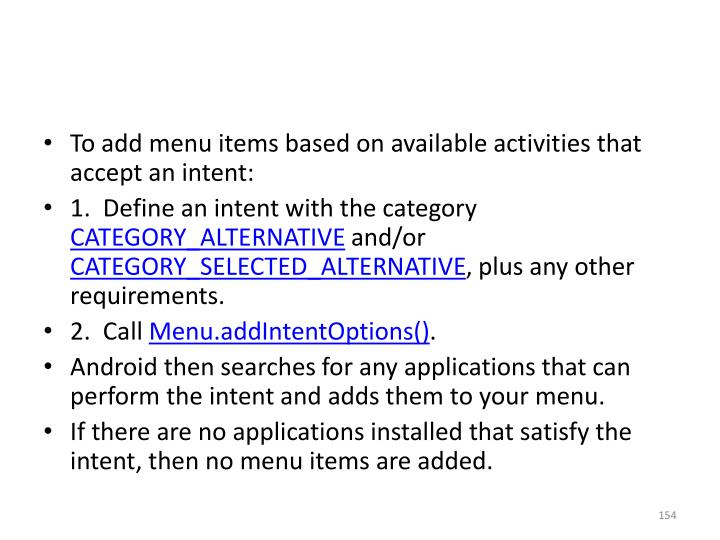 To add menu items based on available activities that accept an intent: