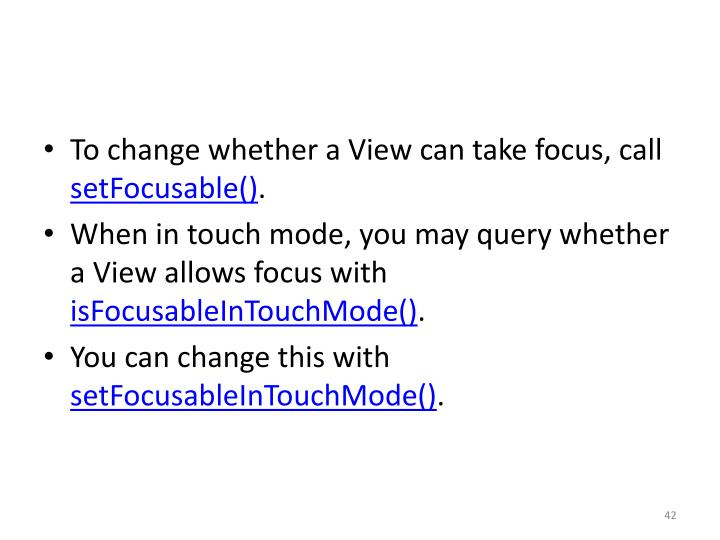 To change whether a View can take focus, call