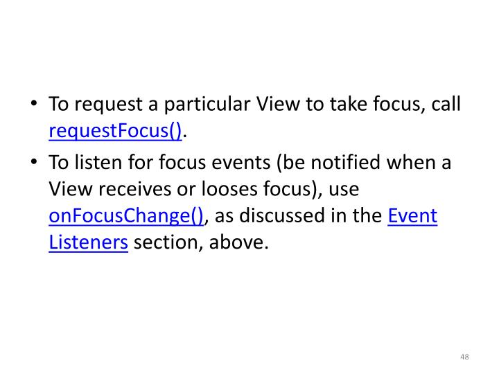 To request a particular View to take focus, call