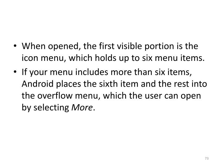 When opened, the first visible portion is the icon menu, which holds up to six menu items.