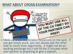 what about cross examination1