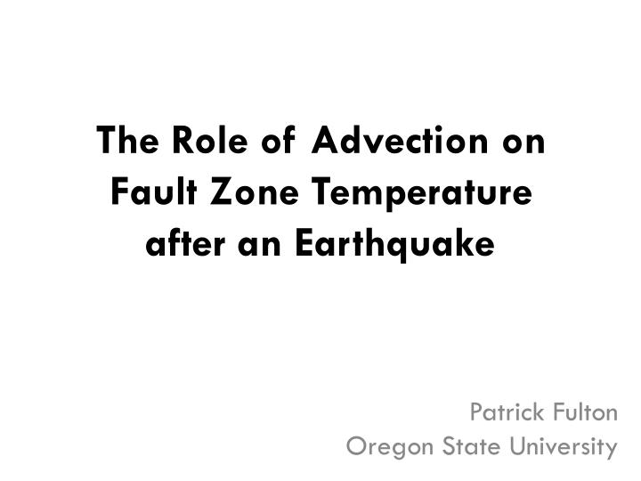 the role of advection on fault zone temperature after an earthquake n.