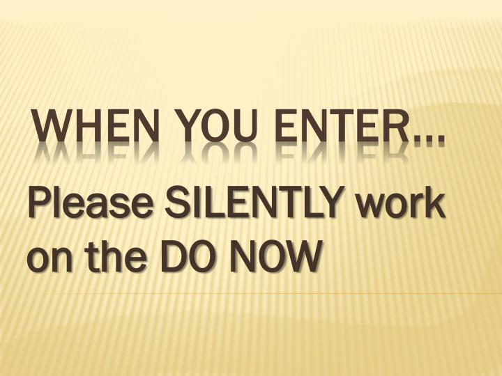 please silently work on the do now n.