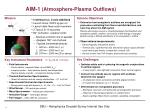 aim 1 atmosphere plasma outflows