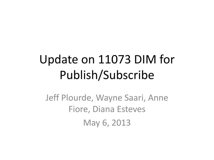 update on 11073 dim for publish subscribe n.