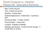pass compos vs imparfait reason 2 descriptive elements