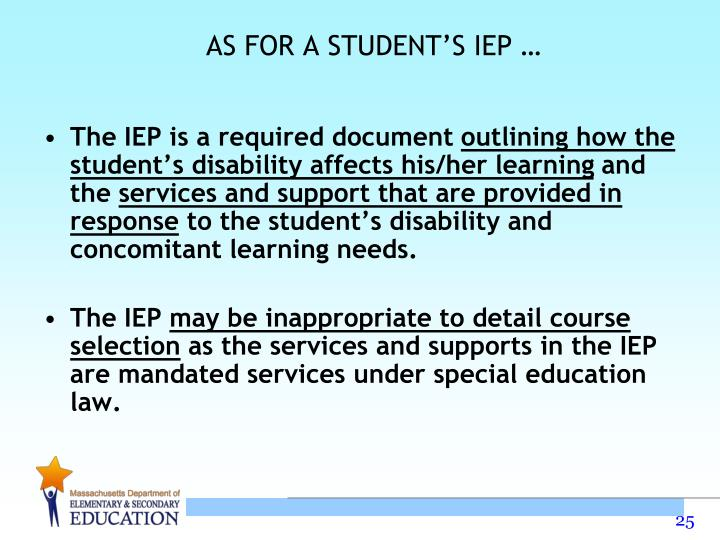 AS FOR A STUDENT'S IEP …
