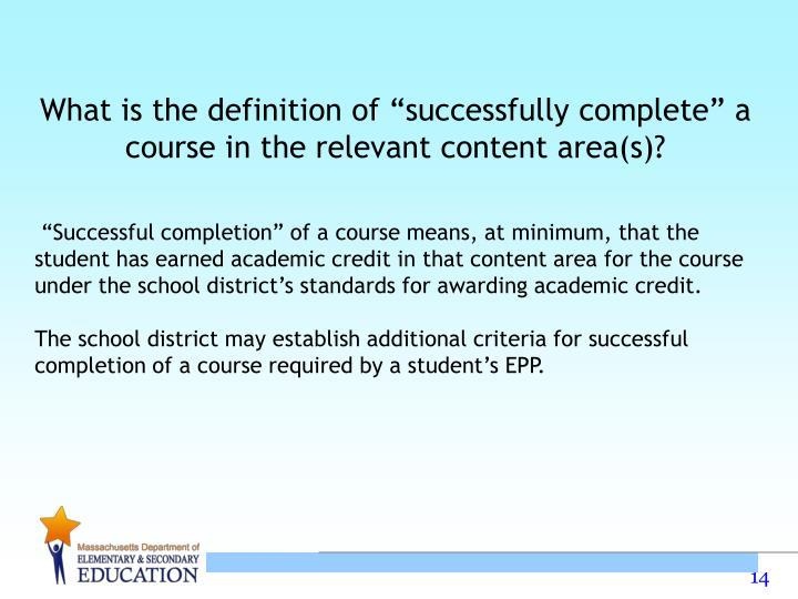 """What is the definition of """"successfully complete"""" a course in the relevant content area(s)?"""
