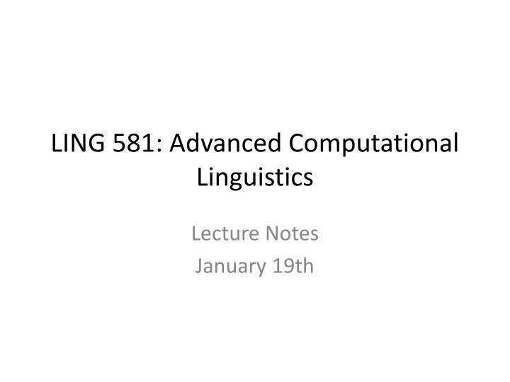 ling 581 advanced computational linguistics n.