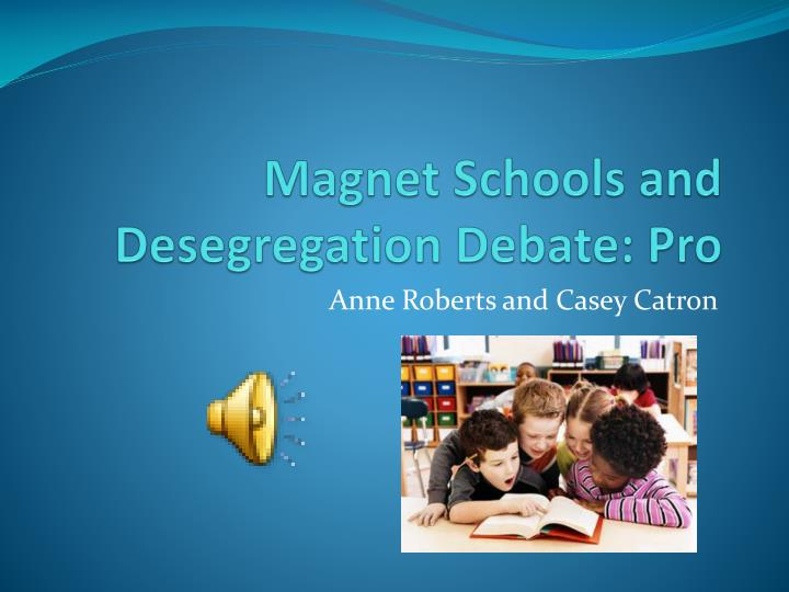 magnet schools and desegregation debate pro n.