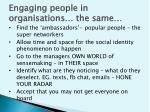 engaging people in organisations the same