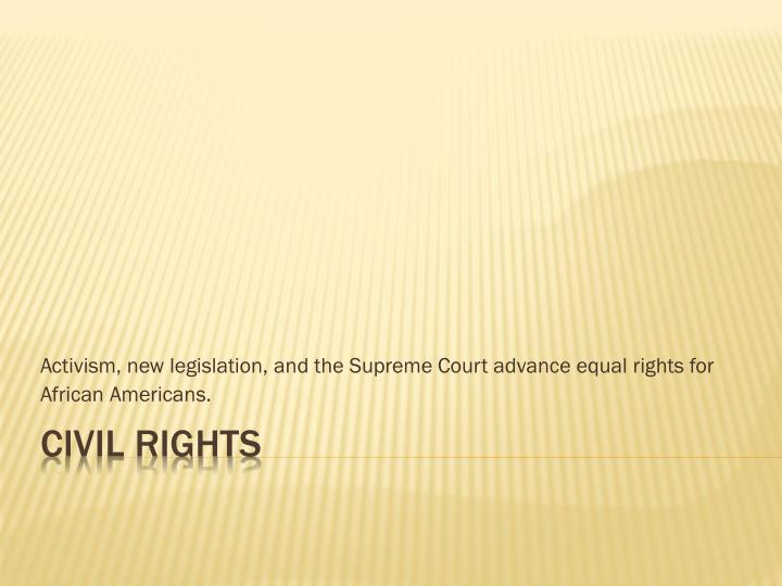 activism new legislation and the supreme court advance equal rights for african americans n.
