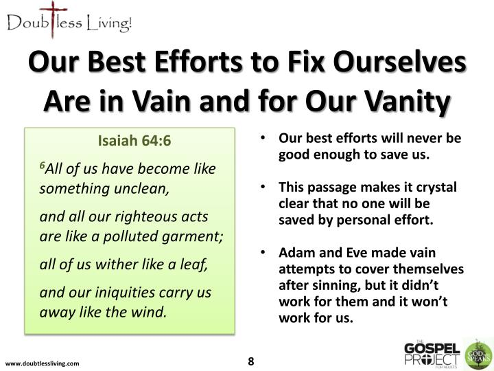 Our Best Efforts to Fix Ourselves Are in Vain