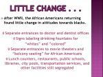 little change