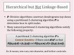 hierarchical but not linkage based