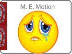 m e motion