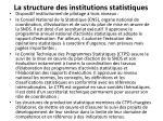 la structure des institutions statistiques
