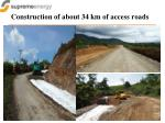 construction of a bout 34 km of access roads