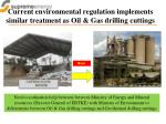 current environmental regulation implements similar treatment as oil gas drilling cuttings