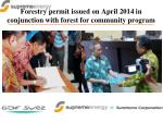 forestry permit issued on april 2014 in conjunction with forest for community program