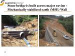 stone bridge is built across major ravine mechanically stabilized earth mse wall