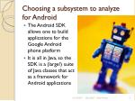 choosing a subsystem to analyze for android