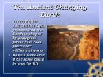 the ancient changing earth