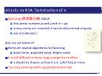 attacks on rsa factorization of n