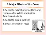3 major effects of jim crow