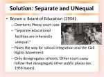 solution separate and unequal