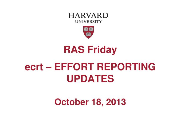 ras friday ecrt effort reporting updates october 18 2013 n.