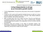 living independently in old age as an innovative growth market