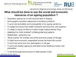 what should be done to use the social and economic resources of an ageing population