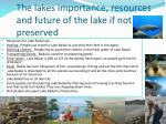 the l akes importance resources and future of the lake if not preserved