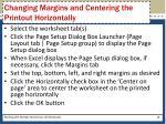 changing margins and centering the printout horizontally