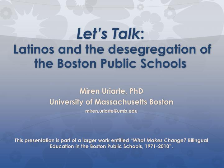 let s talk l atinos and the desegregation of the boston public schools n.