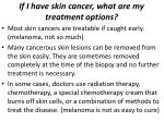 if i have skin cancer what are my treatment options