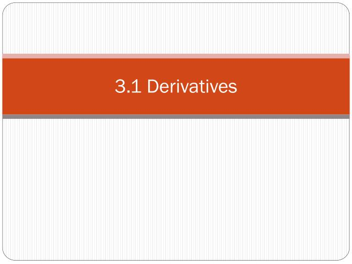 3 1 derivatives n.