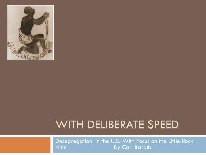 with deliberate speed n.