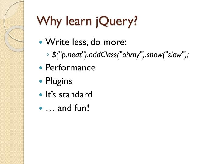 Why learn jquery