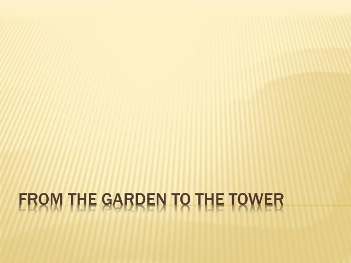 from the garden to the tower n.