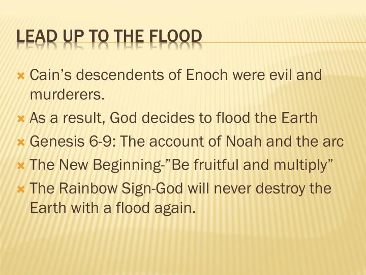 Cain's descendents of Enoch were evil and murderers.