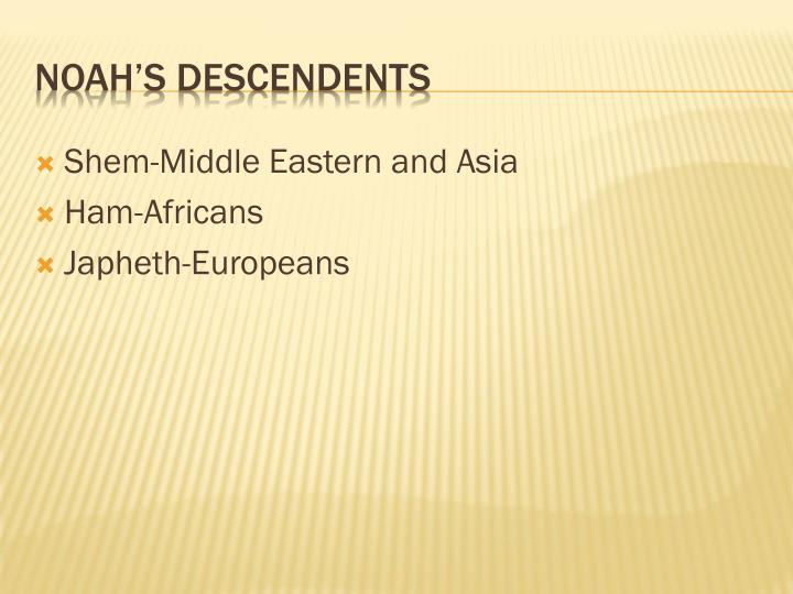 Shem-Middle Eastern and Asia